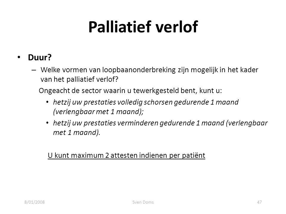Palliatief verlof Duur? – Welke vormen van loopbaanonderbreking zijn mogelijk in het kader van het palliatief verlof? Ongeacht de sector waarin u tewe