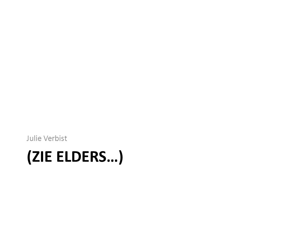(ZIE ELDERS…) Julie Verbist