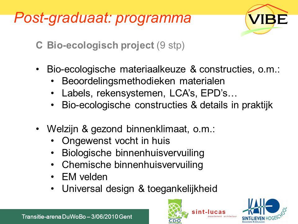 Transitie-arena DuWoBo – 3/06/2010 Gent CBio-ecologisch project (9 stp) Bio-ecologische materiaalkeuze & constructies, o.m.: Beoordelingsmethodieken m