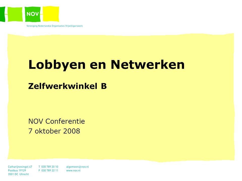 Lobbyen en Netwerken Zelfwerkwinkel B NOV Conferentie 7 oktober 2008
