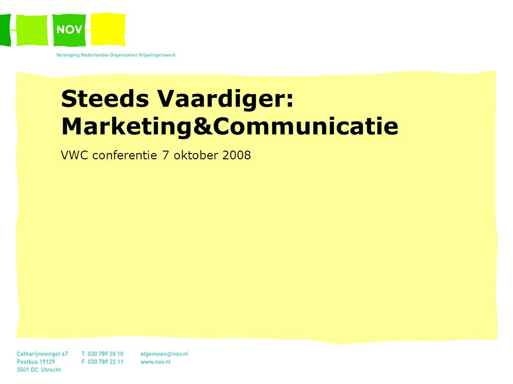 Steeds Vaardiger: Marketing&Communicatie VWC conferentie 7 oktober 2008