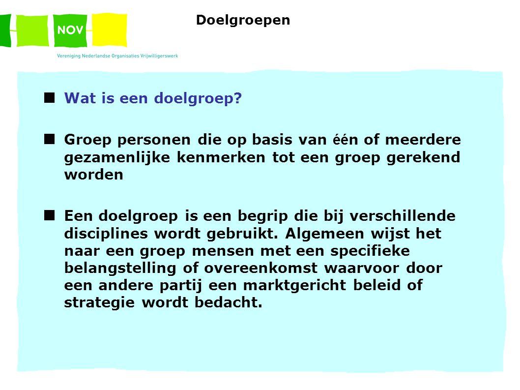 Doelgroepen Wat is een doelgroep.