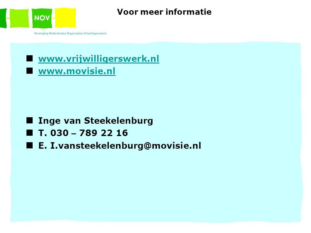 Voor meer informatie www.vrijwilligerswerk.nl www.movisie.nl Inge van Steekelenburg T.