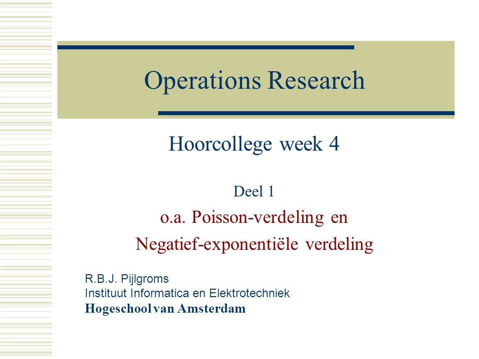 Operations Research Hoorcollege week 4 Deel 1 o.a.