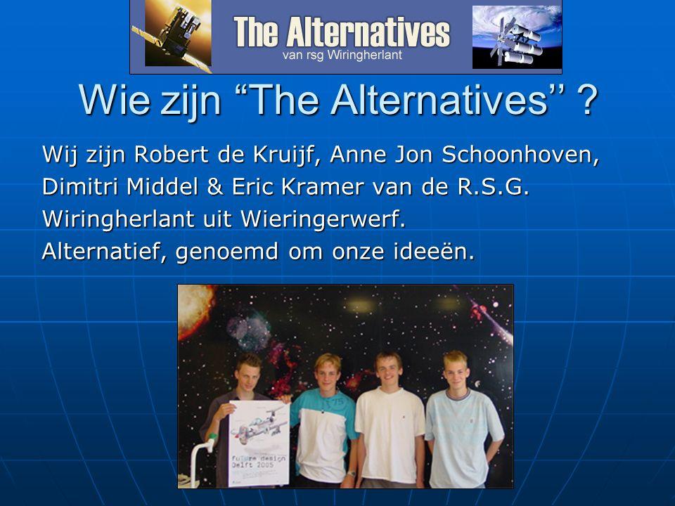 """Wie zijn """"The Alternatives'' ? Wij zijn Robert de Kruijf, Anne Jon Schoonhoven, Dimitri Middel & Eric Kramer van de R.S.G. Wiringherlant uit Wieringer"""