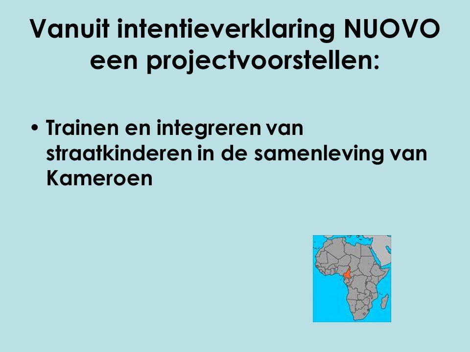 Vanuit intentieverklaring NUOVO een projectvoorstellen: Trainen en integreren van straatkinderen in de samenleving van Kameroen