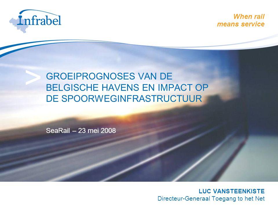 When rail means service > GROEIPROGNOSES VAN DE BELGISCHE HAVENS EN IMPACT OP DE SPOORWEGINFRASTRUCTUUR SeaRail – 23 mei 2008 LUC VANSTEENKISTE Direct