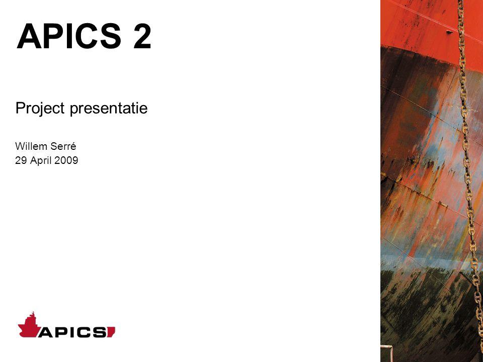 APICS 2 Project presentatie Willem Serré 29 April 2009