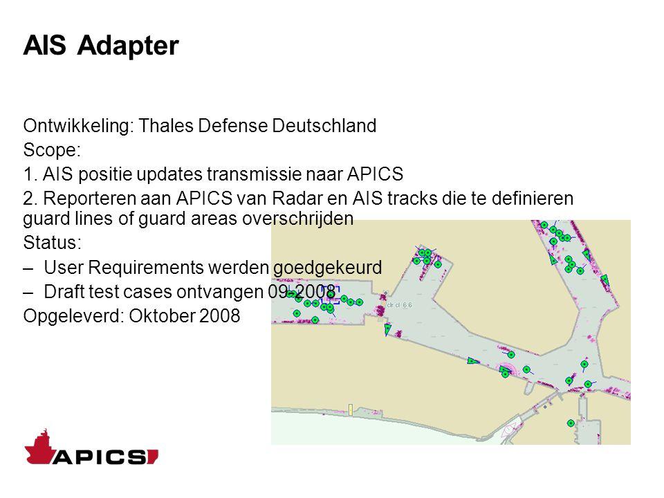 AIS Adapter Ontwikkeling: Thales Defense Deutschland Scope: 1. AIS positie updates transmissie naar APICS 2. Reporteren aan APICS van Radar en AIS tra