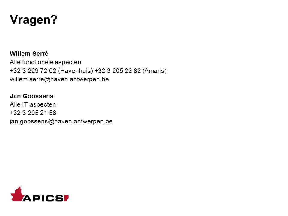 Vragen? Willem Serré Alle functionele aspecten +32 3 229 72 02 (Havenhuis) +32 3 205 22 82 (Amaris) willem.serre@haven.antwerpen.be Jan Goossens Alle