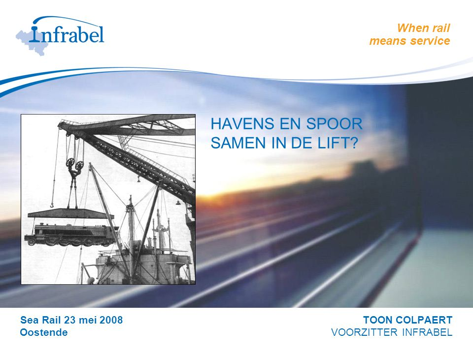 When rail means service > HAVENS EN SPOOR SAMEN IN DE LIFT.