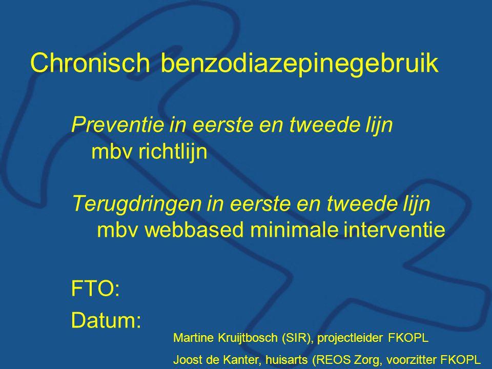 Chronisch benzodiazepinegebruik Preventie in eerste en tweede lijn mbv richtlijn Terugdringen in eerste en tweede lijn mbv webbased minimale intervent