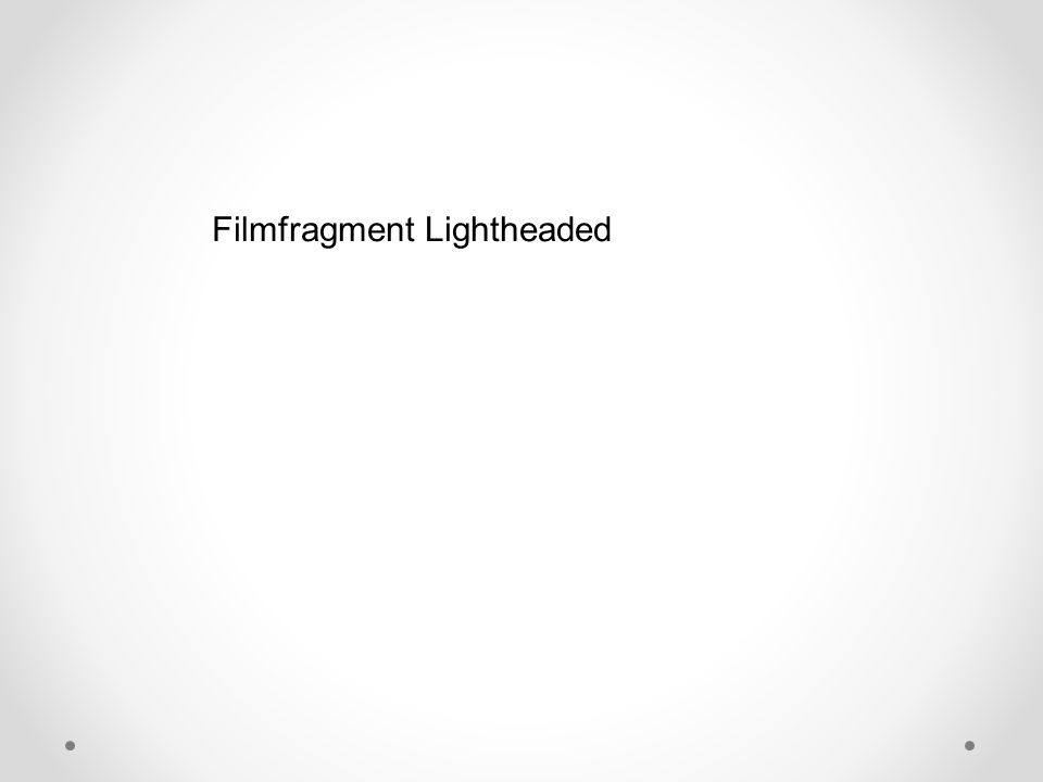 Filmfragment Lightheaded