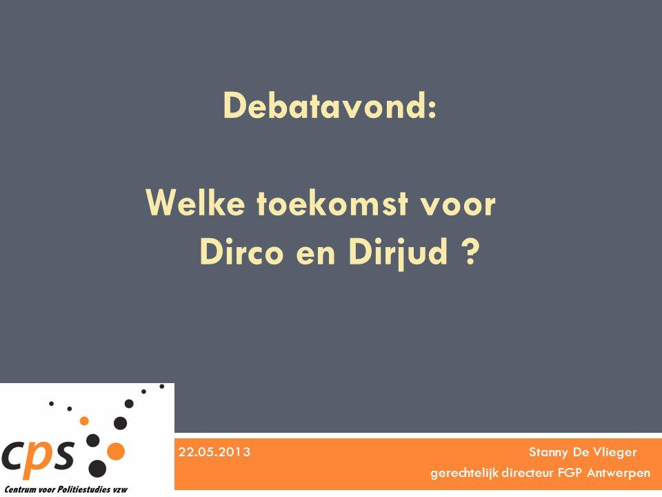 Debatavond: Welke toekomst voor Dirco en Dirjud .