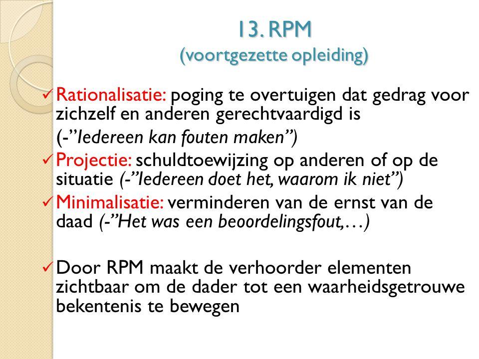 """13. RPM (voortgezette opleiding) Rationalisatie: poging te overtuigen dat gedrag voor zichzelf en anderen gerechtvaardigd is (-""""Iedereen kan fouten ma"""