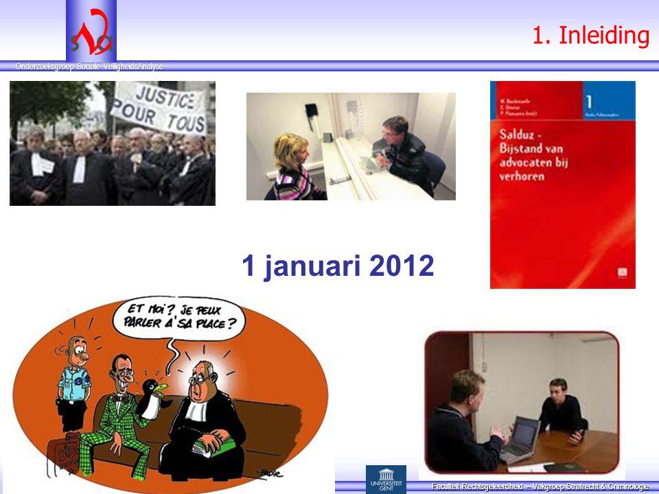 Onderzoeksgroep Sociale VeiligheidsAnalyse Onderzoeksgroep Sociale VeiligheidsAnalyse Faculteit Rechtsgeleerdheid – Vakgroep Strafrecht & Criminologie