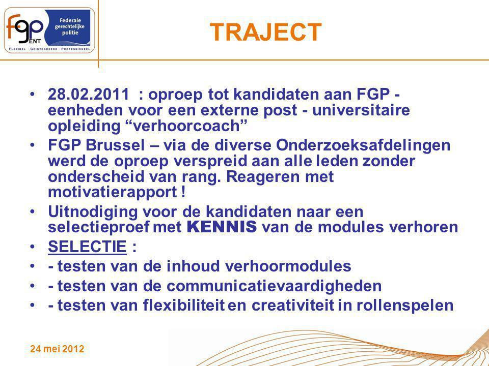 """24 mei 2012 TRAJECT 28.02.2011 : oproep tot kandidaten aan FGP - eenheden voor een externe post - universitaire opleiding """"verhoorcoach"""" FGP Brussel –"""
