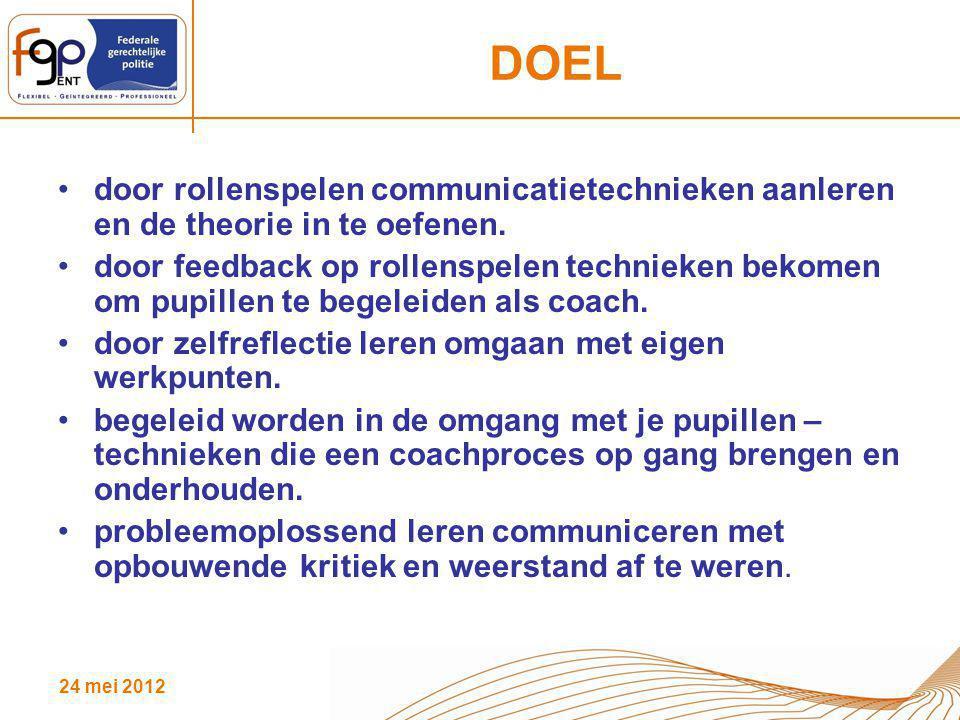 24 mei 2012 DOEL door rollenspelen communicatietechnieken aanleren en de theorie in te oefenen. door feedback op rollenspelen technieken bekomen om pu