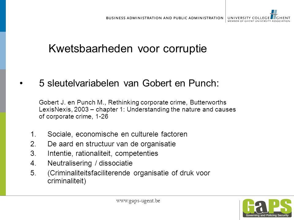 Kwetsbaarheden voor corruptie 5 sleutelvariabelen van Gobert en Punch: Gobert J. en Punch M., Rethinking corporate crime, Butterworths LexisNexis, 200