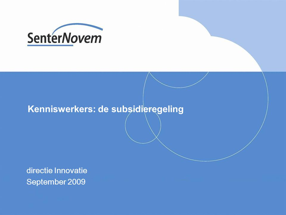 Kenniswerkers: de subsidieregeling directie Innovatie September 2009