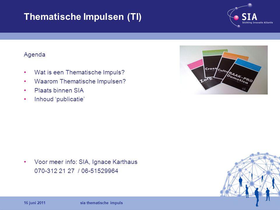 16 juni 2011sia thematische impuls Wat is een thematische impuls Een door SIA geïnitieerde activiteit gericht op het bevorderen van afstemming en ideevorming tussen hogescholen/lectoraten en de beroepspraktijk (en evt andere opinion leaders) inzake een specifiek thema resulterend in een SIA publicatie.