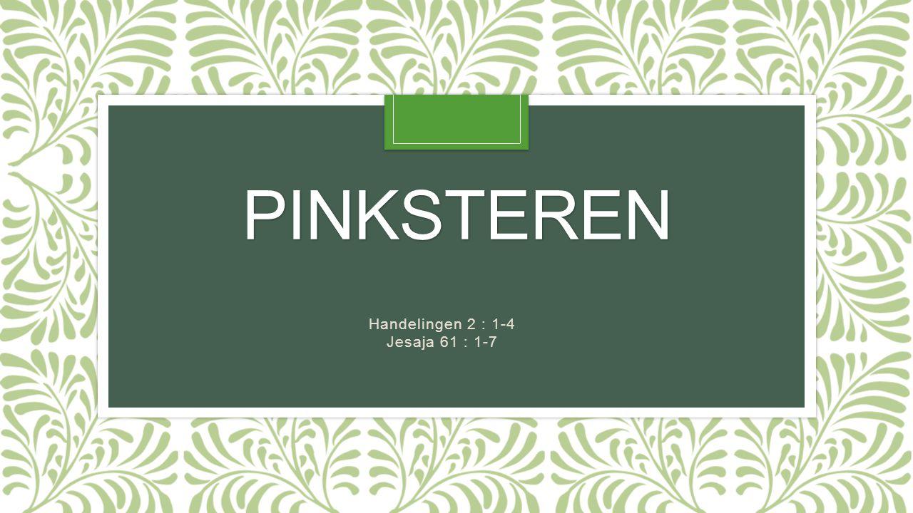 Handelingen 2 : 1-4 1 Toen de dag van het Pinksterfeest aanbrak waren ze allen bij elkaar.