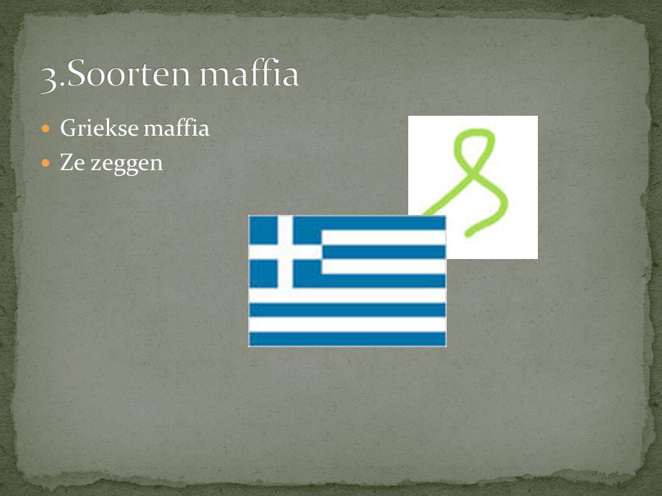 Griekse maffia Ze zeggen