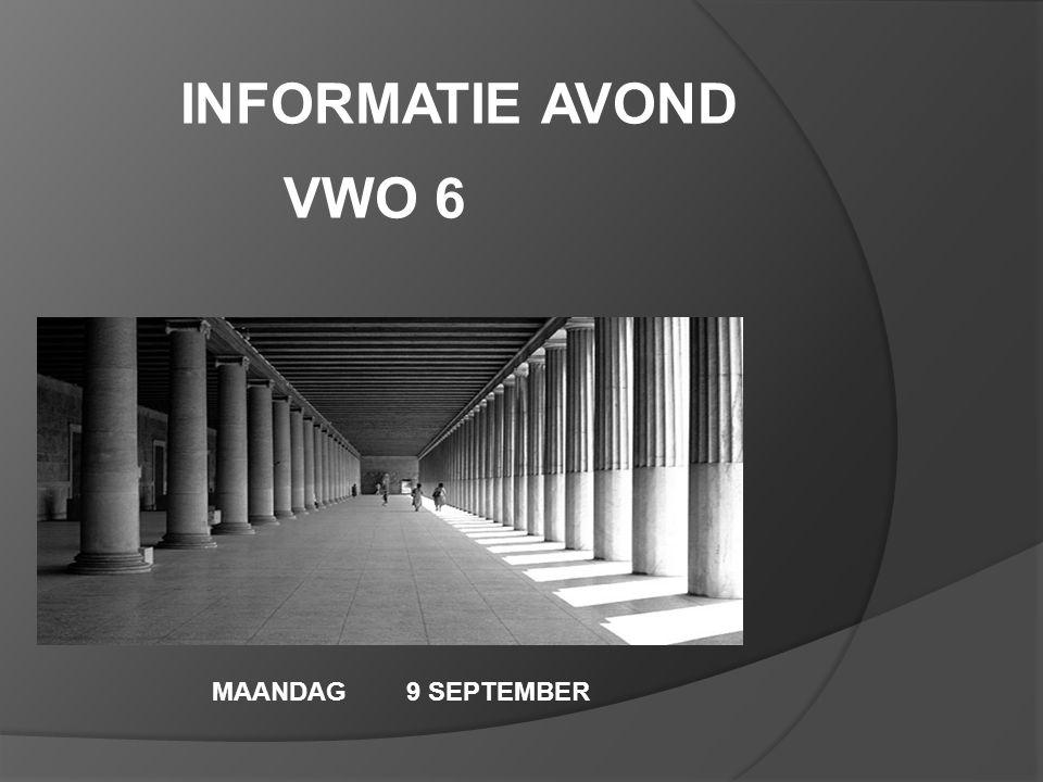INFORMATIE AVOND VWO 6 MAANDAG 9 SEPTEMBER