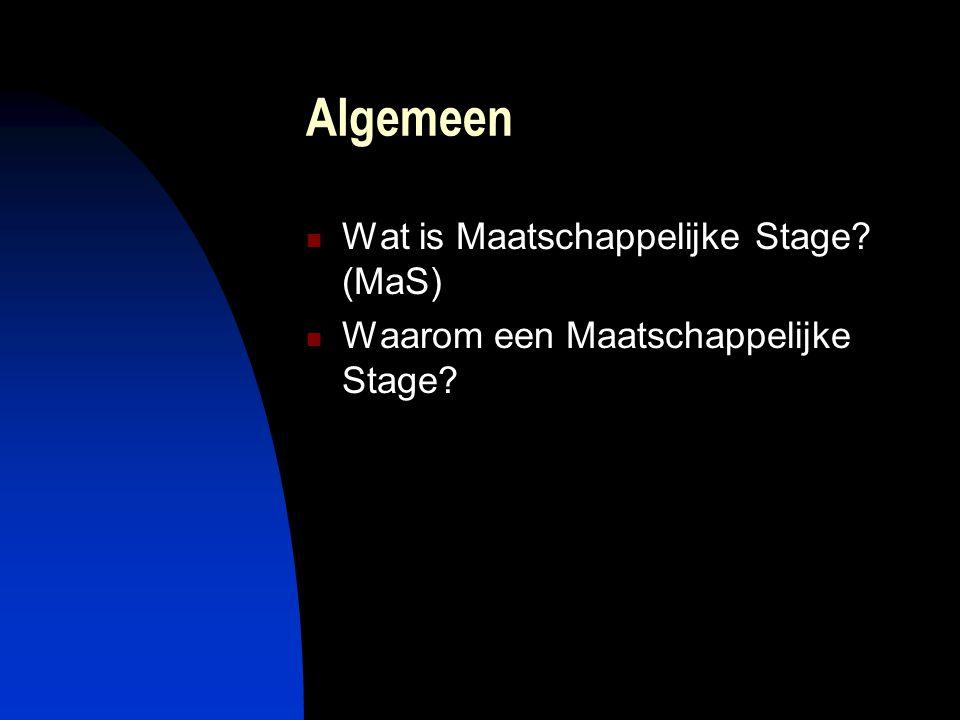 Algemeen Wat is Maatschappelijke Stage? (MaS) Waarom een Maatschappelijke Stage?