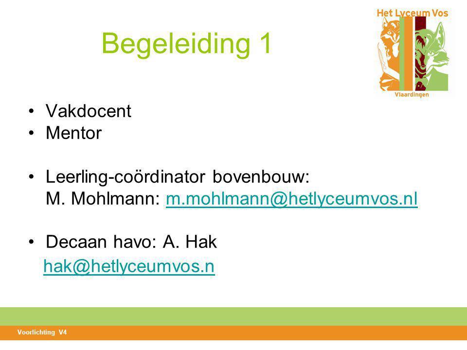 Begeleiding 1 Vakdocent Mentor Leerling-coördinator bovenbouw: M.