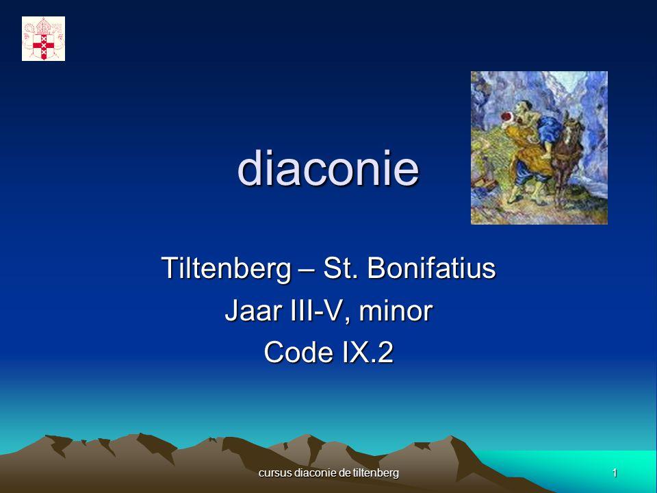 1 cursus diaconie de tiltenberg diaconie Tiltenberg – St. Bonifatius Jaar III-V, minor Code IX.2