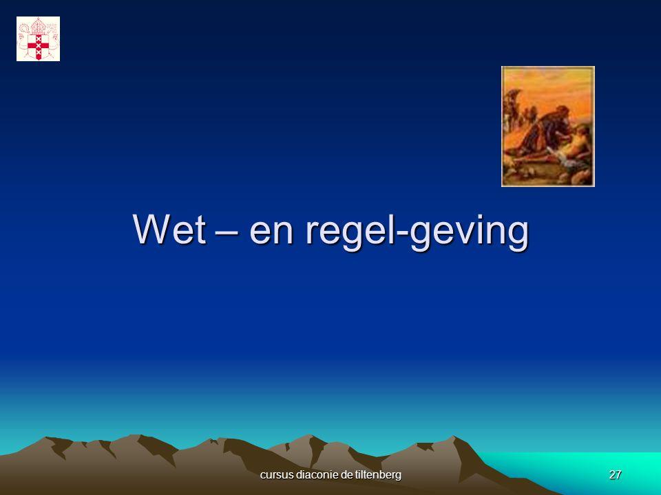 cursus diaconie de tiltenberg27 Wet – en regel-geving