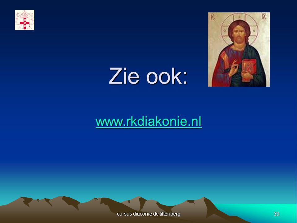 33 cursus diaconie de tiltenberg Zie ook: www.rkdiakonie.nl