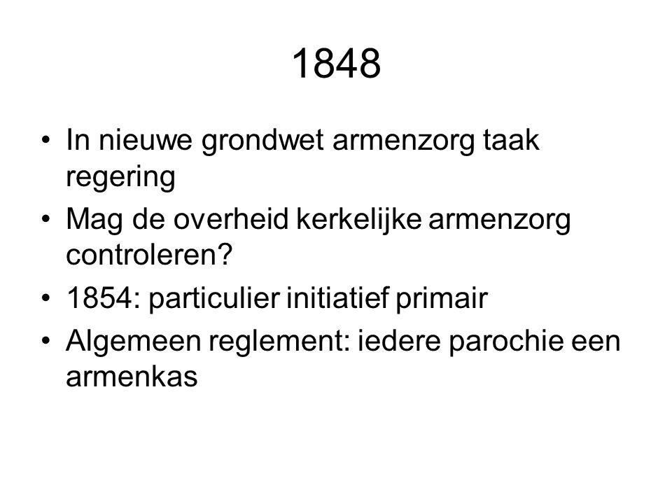 1848 In nieuwe grondwet armenzorg taak regering Mag de overheid kerkelijke armenzorg controleren.