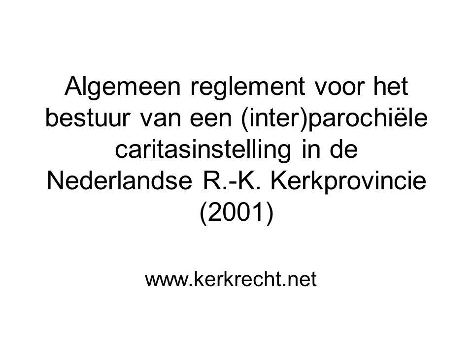 Algemeen reglement voor het bestuur van een (inter)parochiële caritasinstelling in de Nederlandse R.-K.