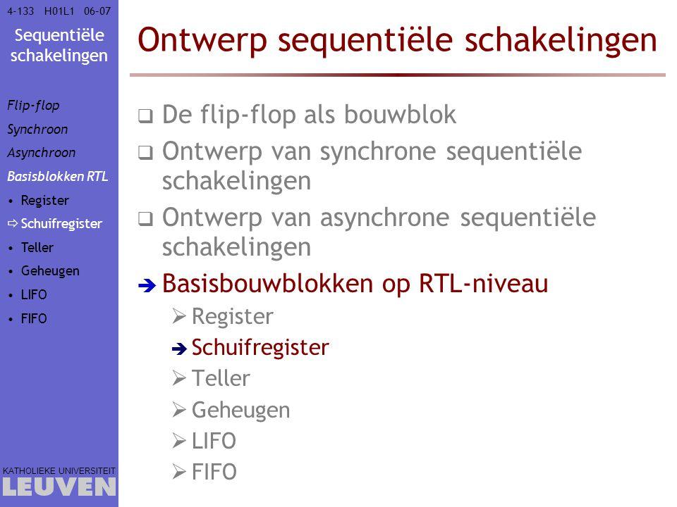 Sequentiële schakelingen KATHOLIEKE UNIVERSITEIT 4-13306–07H01L1 Ontwerp sequentiële schakelingen  De flip-flop als bouwblok  Ontwerp van synchrone