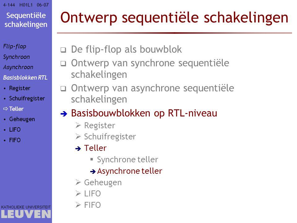 Sequentiële schakelingen KATHOLIEKE UNIVERSITEIT 4-14406–07H01L1 Ontwerp sequentiële schakelingen  De flip-flop als bouwblok  Ontwerp van synchrone
