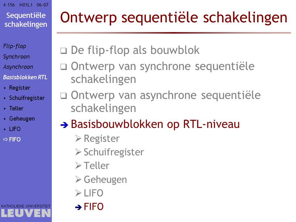 Sequentiële schakelingen KATHOLIEKE UNIVERSITEIT 4-15606–07H01L1 Ontwerp sequentiële schakelingen  De flip-flop als bouwblok  Ontwerp van synchrone
