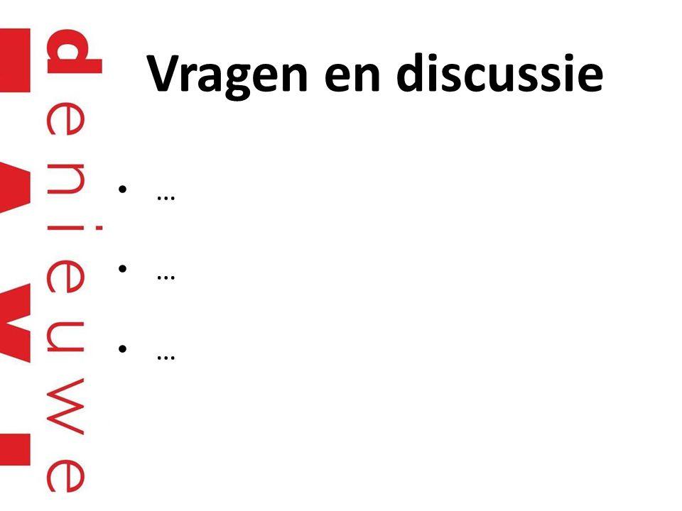 Vragen en discussie …