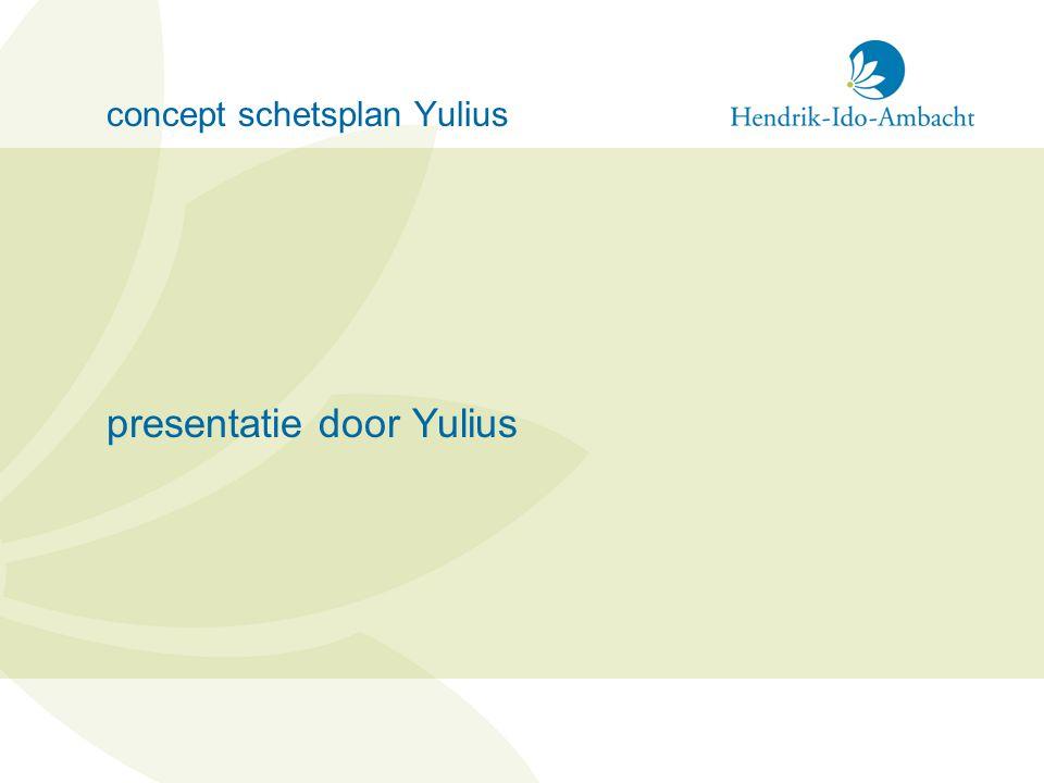 concept schetsplan Yulius presentatie door Yulius