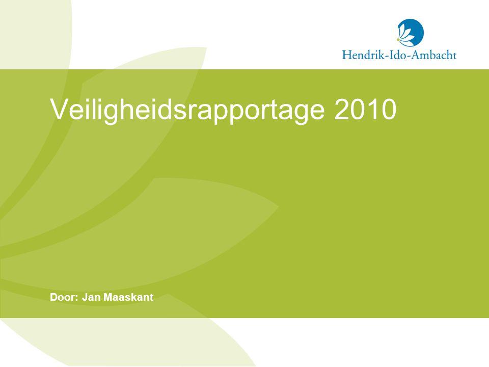 Veiligheidsrapportage 2010 Door: Jan Maaskant