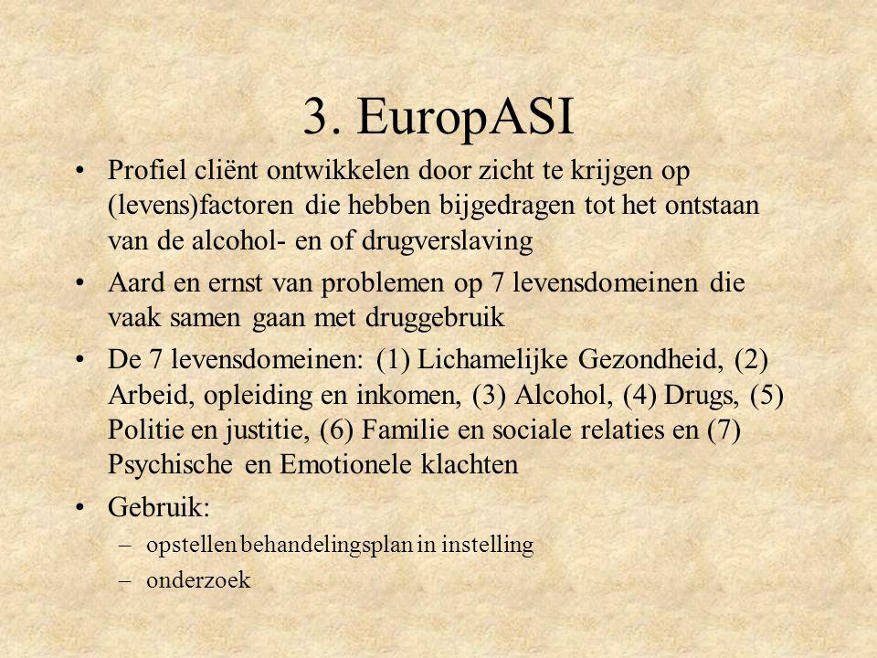 3. EuropASI Profiel cliënt ontwikkelen door zicht te krijgen op (levens)factoren die hebben bijgedragen tot het ontstaan van de alcohol- en of drugver