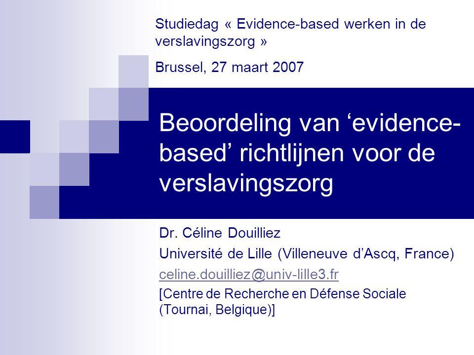 OVERZICHT Doelstellingen van het onderzoek Fase 1: evaluatie en selectie van evidence- based richtlijnen Fase 2: beoordeling van de geselecteerde richtlijn door praktijkwerkers Conclusies