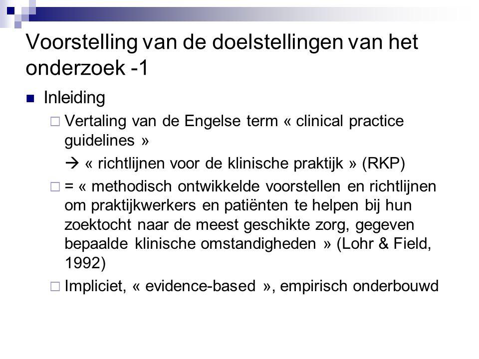 Voorstelling van de doelstellingen van het onderzoek -1 Inleiding  Vertaling van de Engelse term « clinical practice guidelines »  « richtlijnen voo
