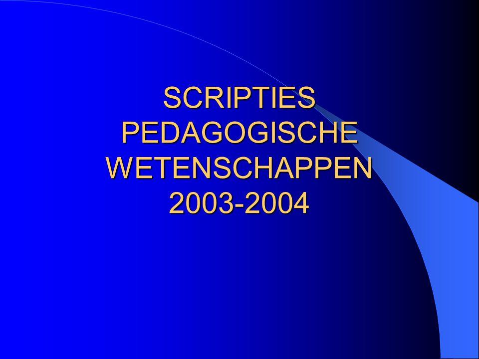 SCRIPTIES PEDAGOGISCHE WETENSCHAPPEN 2003-2004