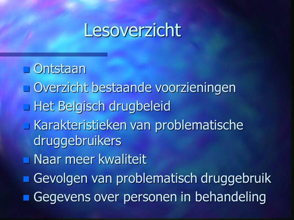 Lesoverzicht n Ontstaan n Overzicht bestaande voorzieningen n Het Belgisch drugbeleid n Karakteristieken van problematische druggebruikers n Naar meer