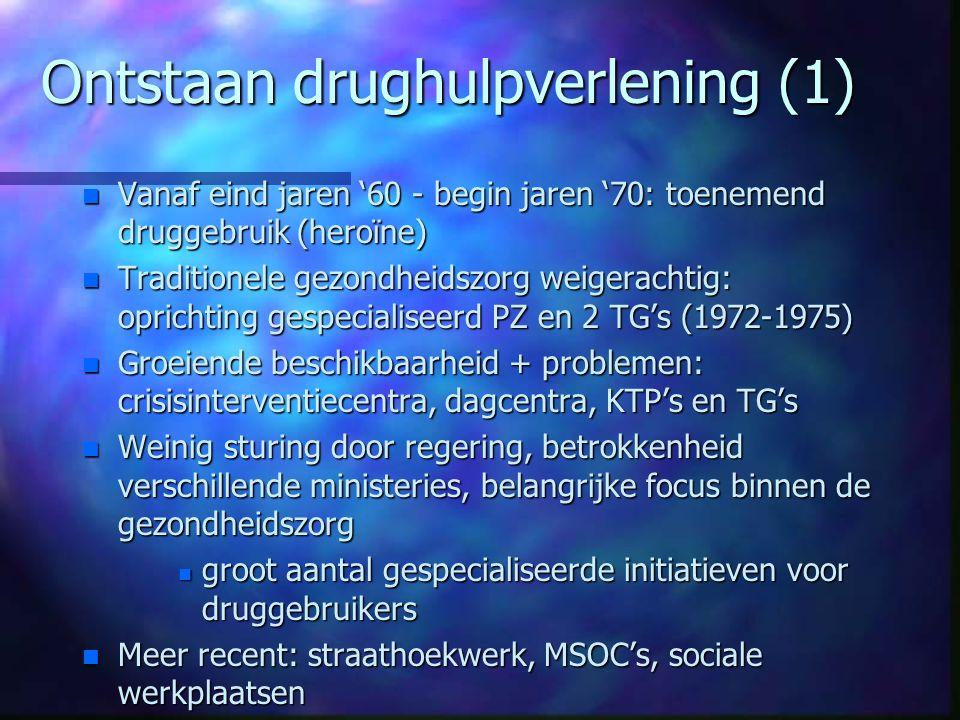 Ontstaan drughulpverlening (1) n Vanaf eind jaren '60 - begin jaren '70: toenemend druggebruik (heroïne) n Traditionele gezondheidszorg weigerachtig: