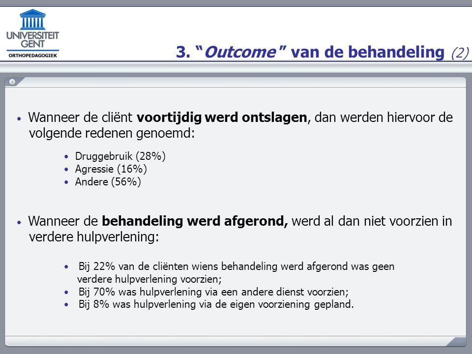"""3. """"Outcome """" van de behandeling (2) Wanneer de cliënt voortijdig werd ontslagen, dan werden hiervoor de volgende redenen genoemd: Druggebruik (28%) A"""