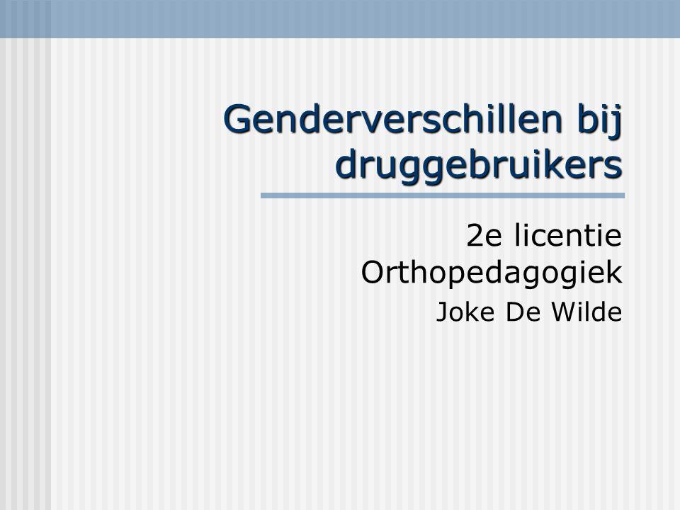 Genderverschillen bij druggebruikers 2e licentie Orthopedagogiek Joke De Wilde
