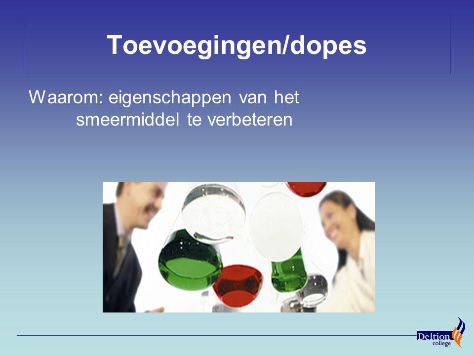 Toevoegingen/dopes Waarom: eigenschappen van het smeermiddel te verbeteren